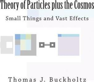 Theory of Particles Plus the Cosmos