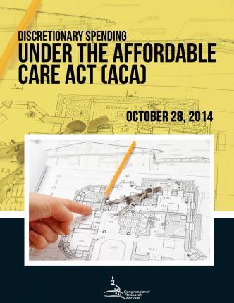 Discretionary Spending Under the Affordable Care ACT (ACA)