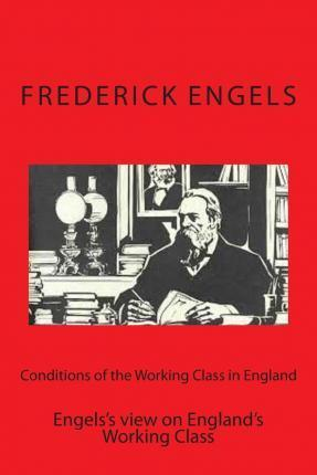 Conditions of the Working Class in England