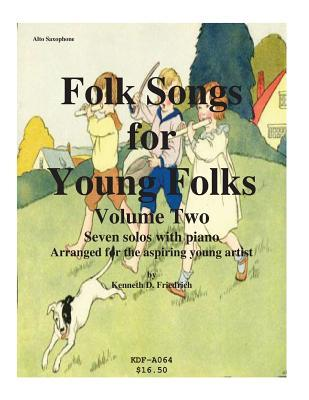 Folk Songs for Young Folks, Vol. 2 - Alto Saxophone and Piano