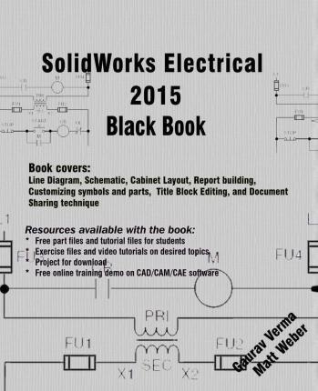 Solidworks Electrical 2015 Black Book : Gaurav Verma : 9781508612209
