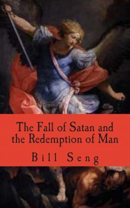 The Fall of Satan and the Redemption of Man