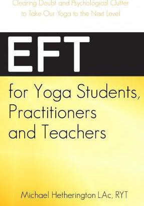Eft for Yoga Students, Practitioners and Teachers