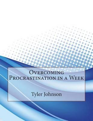 Overcoming Procrastination in a Week