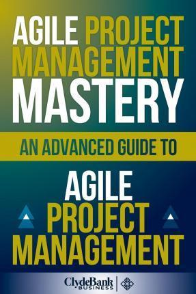 Agile Project Management Mastery