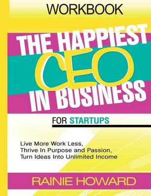 The Happiest CEO in Business for Startups Workbook