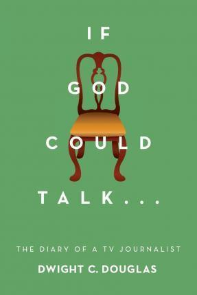 If God Could Talk...