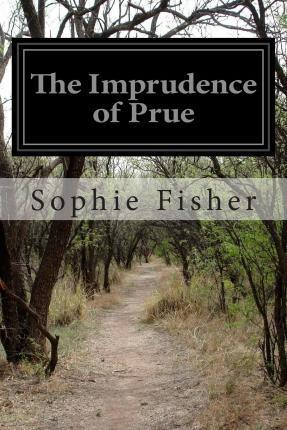 The Imprudence of Prue
