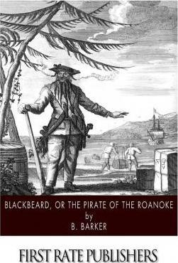 Blackbeard, or the Pirate of the Roanoke