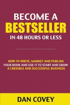 Become a Bestseller in 48 Hours or Less