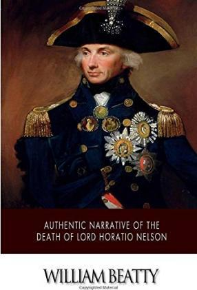 Authentic Narrative of the Death of Lord Horatio Nelson