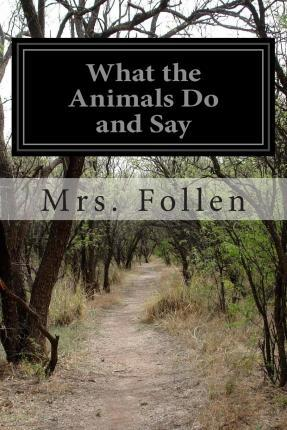 What the Animals Do and Say
