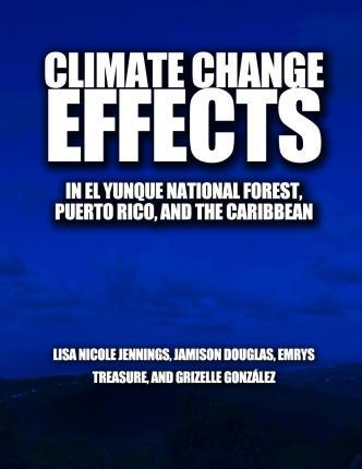 Climate Change Effects in El Yunque National Forest, Puerto Rico, and the Caribbean Region