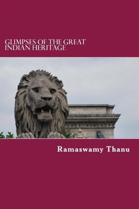 Glimpses of the Great Indian Heritage