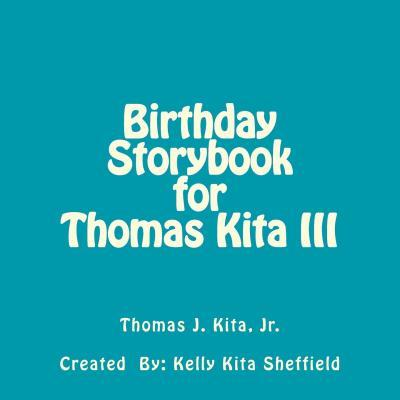 Birthday Storybook for Thomas Kita III