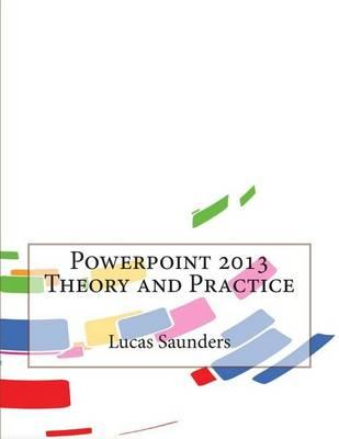PowerPoint 2013 Theory and Practice
