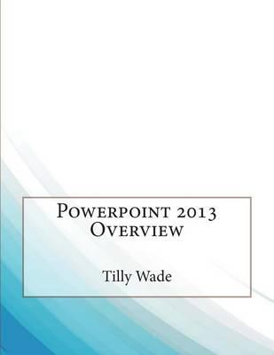 PowerPoint 2013 Overview