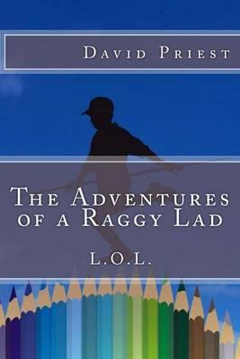 The Adventures of a Raggy Lad