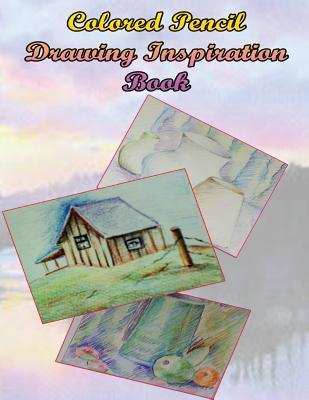Color Pencil Drawing Inspiration Book