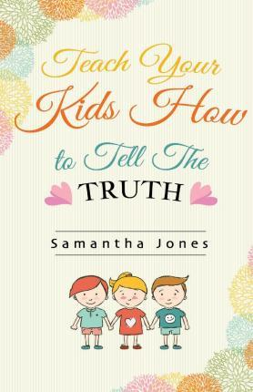 Teach Your Kids How to Tell the Truth