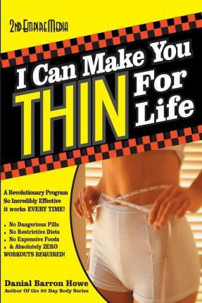 I Can Make You Thin for Life : A Revolutionary Program So Incredibly Effective It Works Every Time