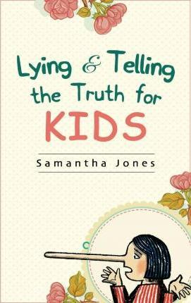Lying & Telling the Truth for Kids