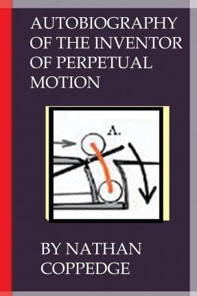 Autobiography of the Inventor of Perpetual Motion
