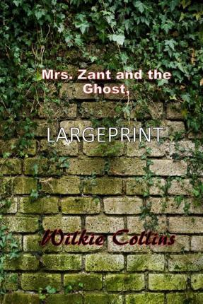 Mrs. Zant and the Ghost, the Original Short Story