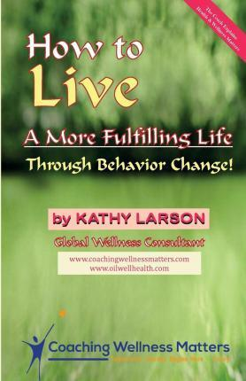 How to Live a More Fulfilling Life