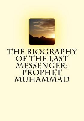 The Biography of the Last Messenger