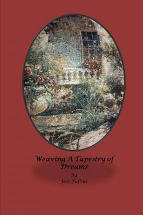 Weaving a Tapestry of Dreams