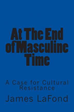 At the End of Masculine Time