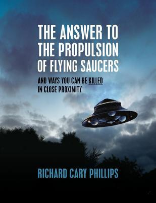 The Answer to the Propulsion of Flying Saucers