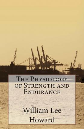The Physiology of Strength and Endurance