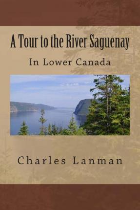 A Tour to the River Saguenay