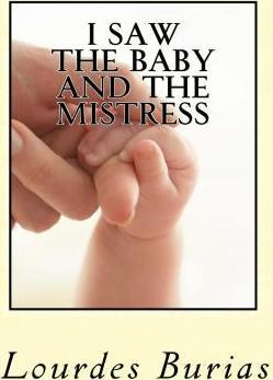 I Saw the Baby and the Mistress
