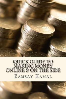 Quick Guide to Making Money Online & on the Side