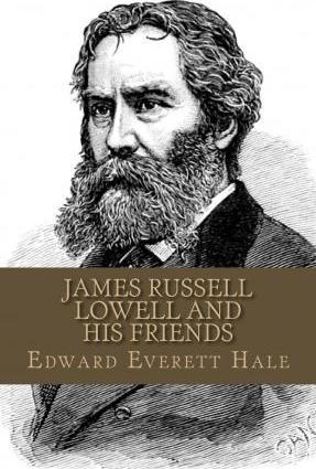 James Russell Lowell and His Friends
