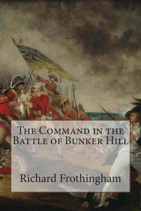 The Command in the Battle of Bunker Hill