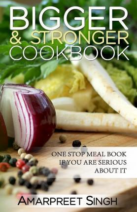 Bigger and Stronger Cookbook