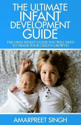 The Ultimate Infant Development Guide