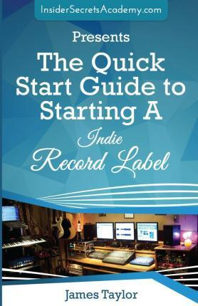 The Quick Start Guide to Starting a Indie Record Label