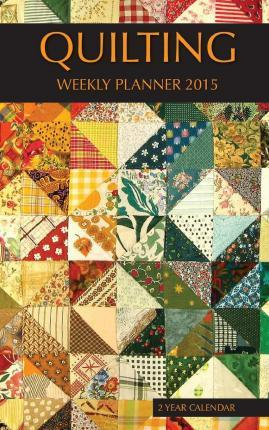 Quilting Weekly Planner 2015