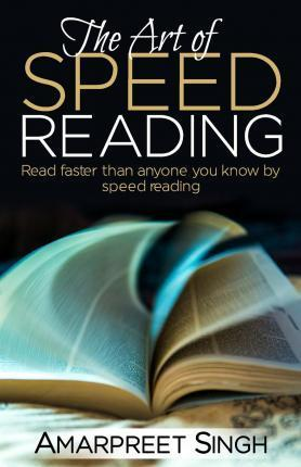 Speed Reading - The Art of Speed Reading