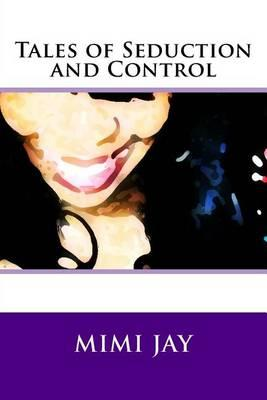 Tales of Seduction and Control