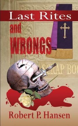 Last Rites . . . and Wrongs