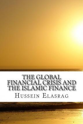 The Global Financial Crisis and the Islamic Finance