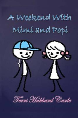 A Weekend at Mimi and Popi's