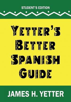 Yetter's Better Spanish Guide Student Edition