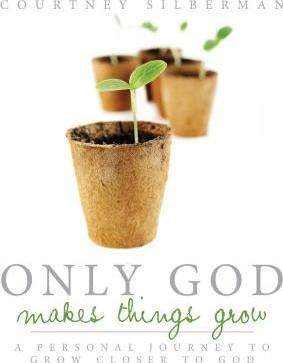 Only God Makes Things Grow